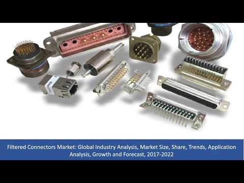 Filtered Connectors Market Analysis, Size, Share, Trends,Growth and Forecast, 2017 To 2022