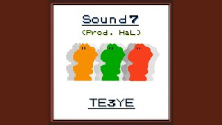 Provided to YouTube by TuneCore Japan Sound 7 · TE3YE · HaL Sound 7...