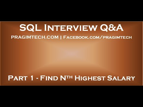 Part 1   How to find nth highest salary in sql