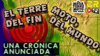 EL MEGATERREMOTO DEL FIN DEL MUNDO (UNA CRÓNICA ANUNCIADA)