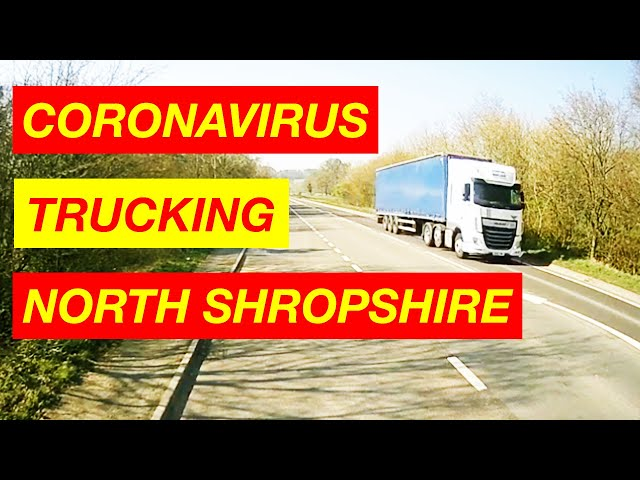 CORONAVIRUS TRUCK DRIVERS TRUCKING NORTH SHROPSHIRE UK