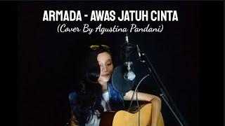 Gambar cover Awas Jatuh Cinta - Armada (Cover) By Agustina Pandani