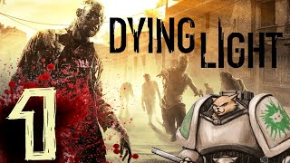 Let's Play Dying Light PC (Release) - Episode 1 - Gameplay Introductions