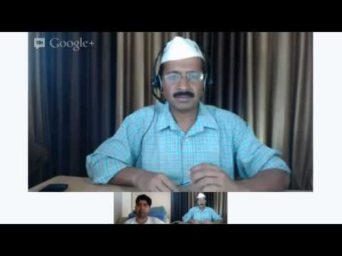 An hour with Arvind Kejriwal 10-11-12. (Google Hangout)