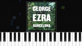 "George Ezra - ""Barcelona"" Piano Tutorial - Chords - How To Play - Cover"