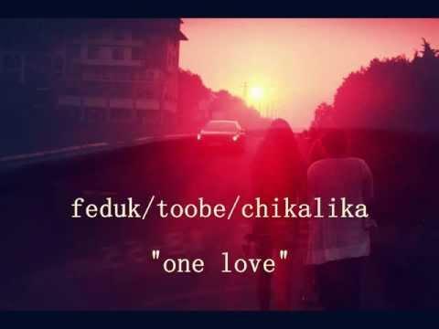 Feduktoobechikalika  One Love Youtube