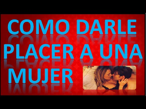 Dale placer a una mujer
