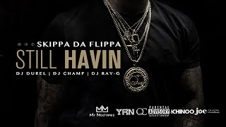 Skippa Da Flippa - WWYDFM ft. K Camp (Still Havin)