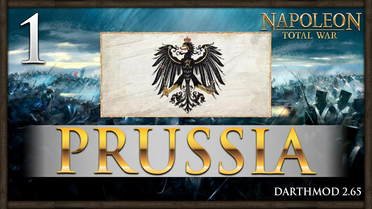 The Imperial Eagle Rises Napoleon Total War Darthmod Prussia Campaign 1