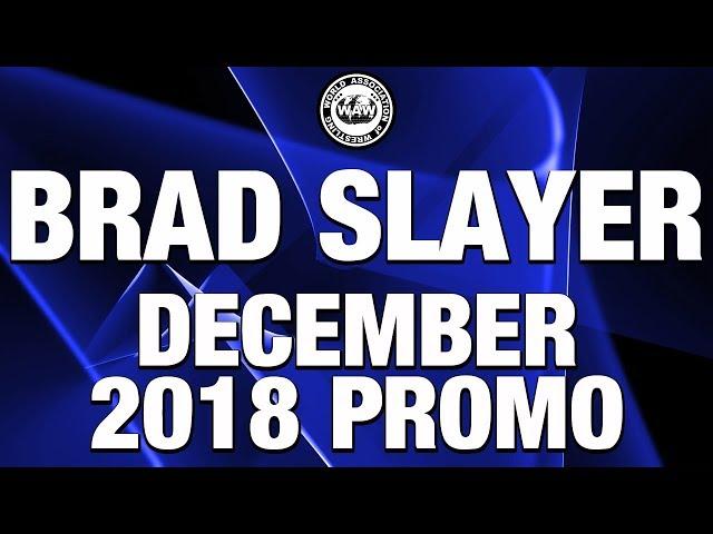 Brad Slayer December 2018 Promo