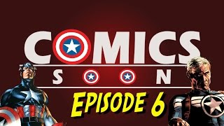 Comics Soon Captain America Episode 6
