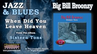 Big Bill Broonzy - When Did You Leave Heaven