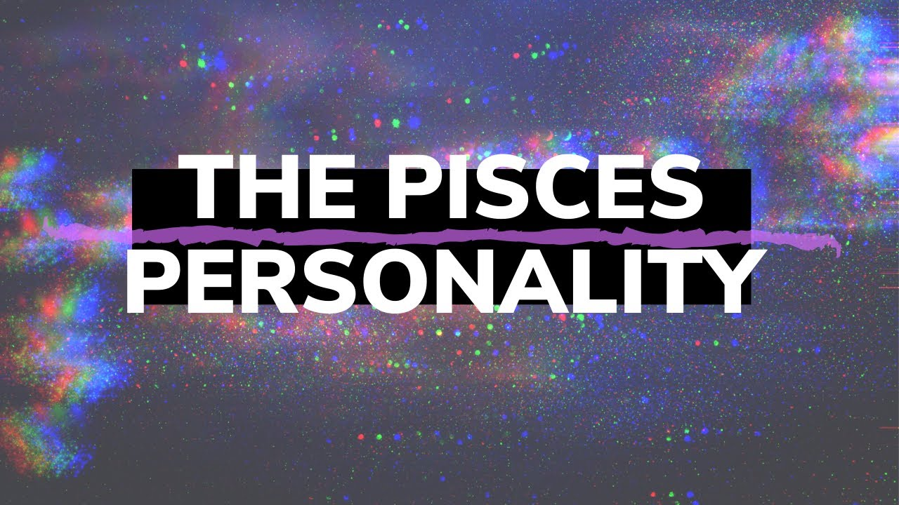 The Pisces Personality