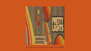 Rainbows & Waterfalls - Pretty Lights - We Sound Strange