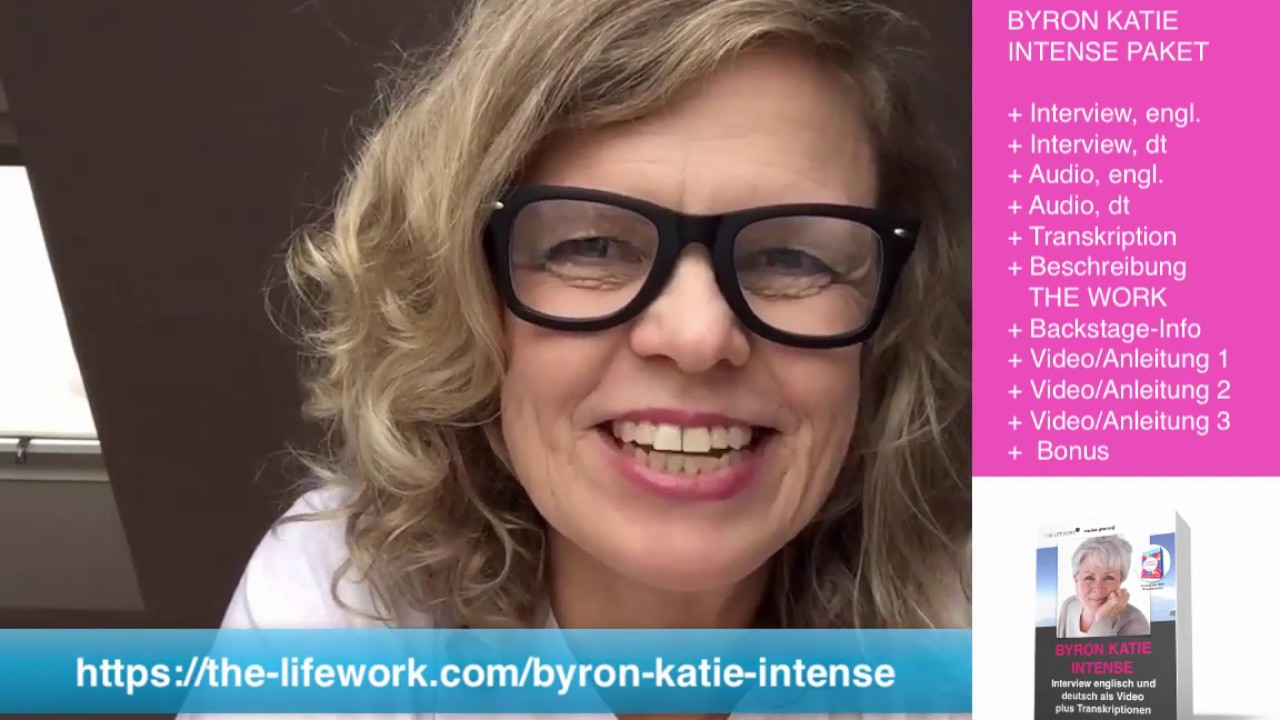 THE WORK Byron Katie intense, 4 Fragen, dt/engl. - YouTube