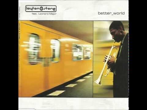 Layton & Stone - Better World (Club Mix)