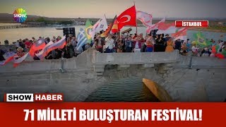 71 milleti buluşturan festival!
