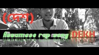 Dekh (Assamese Rap Song 2019)