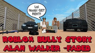 Roblox Bully Story: Alan Walker-Faded Episode 1