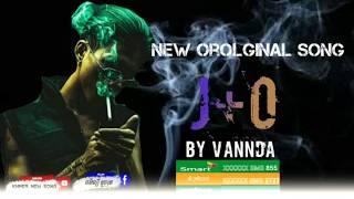 J+O By Vannda វណ្ណា ដា Orolginal Song ( (OFFICALI Lyrics Video) Khmer New Song