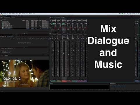 How To Mix Dialogue with Music for Film and Video