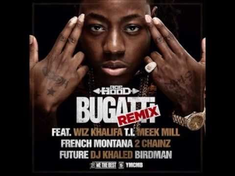 ACE HOOD -- BUGATTI (REMIX) FT. WIZ KHALIFA , MEEK MILL, FRENCH MONTANA, 2 CHAINZ, FUTURE & BIRDMAN