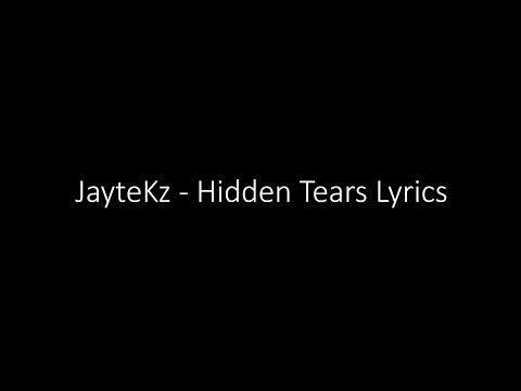 JayteKz  - Hidden Tears Lyrics