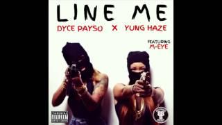 Line Me (Dyce Payso X Yung Haze Ft. Meye)
