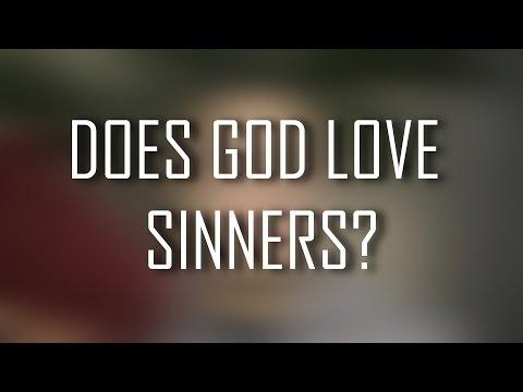 Does God Love Sinners?