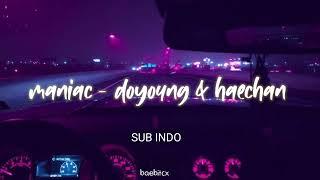 NCT U (Sung by DOYOUNG & HAECHAN) - MANIAC   LIRIK SUB INDO