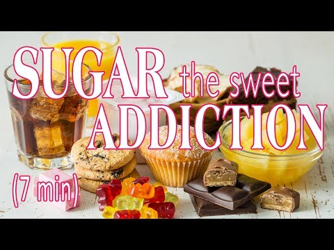 Sugar — The Sweet Addiction (7 min Preview)