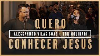 Quero Conhecer Jesus - Alessandro Vilas Boas + Ton Molinari // Som do Secreto (Vol. 1)