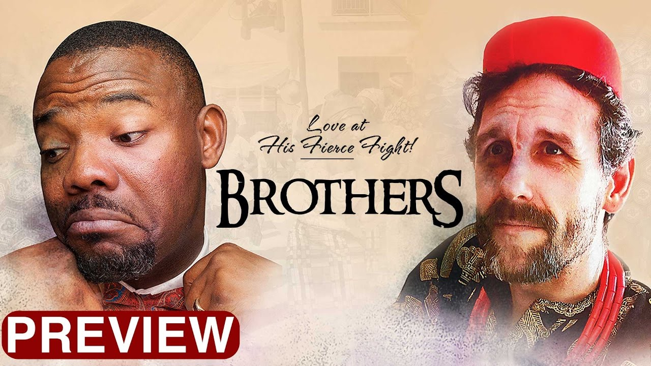 Download Brothers -  Latest 2017 Nigerian Nollywood Drama Movie (10 min preview)