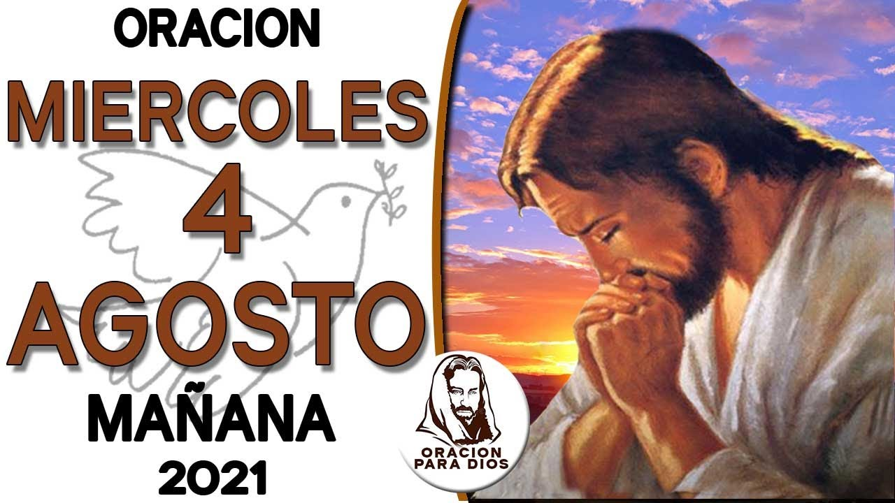 Oración de la Mañana de Hoy de MIERCOLES 4AGOSTO del 2021