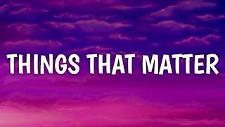 Alan Jackson - Things That Matter (Lyrics)