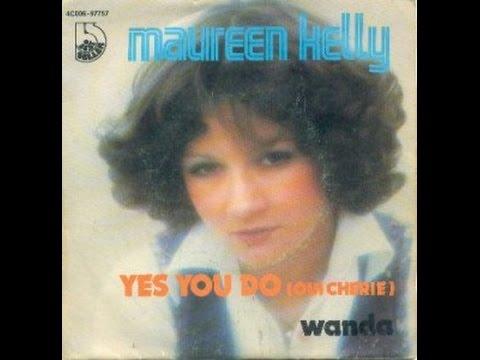 Maureen Kelly - Yes You Do (Oui Chérie)