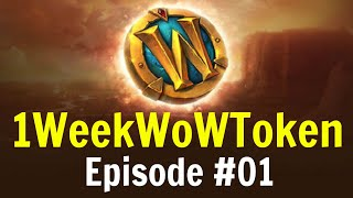 How to Make Enough Gold for a WoW Token | 1WeekWowTokenChallenge | Episode #01 - A new beginning
