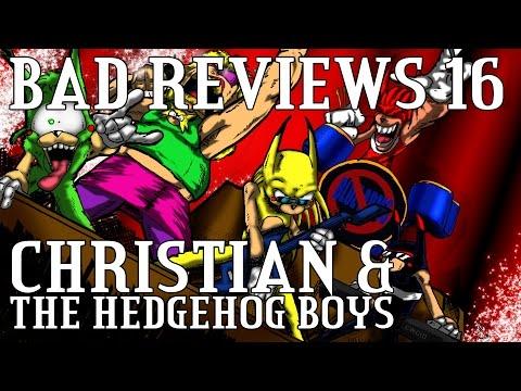 Bad Reviews 16: Christian & the Hedgehog Boys