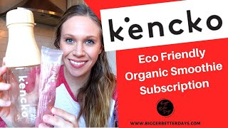 Kencko Organic Smoothie Subscription Review I Bigger Better Days