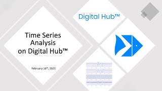 Time Series Analysis on Digital Hub™ webinar