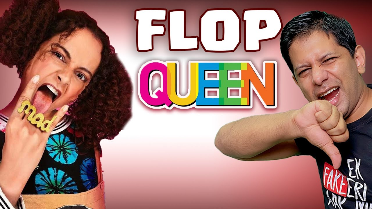Kangana Ranaut - From Bollywood Hit Machine to Flop Queen | Akash Banerjee