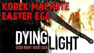 Dying Light: Kick The Tool Box Easter Egg With Korek Machete Blueprint