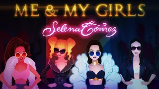 Selena Gomez - Me & My Girls (Unofficial Lyric Video)