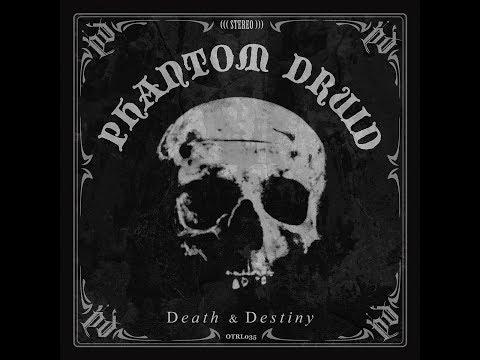 Phantom Druid: Death & Destiny