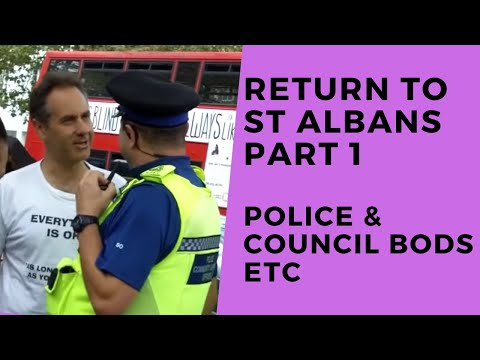 The Return to St Albans Pt 1 - Police, Council Officials & More