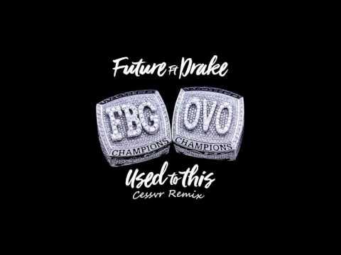 Future - Used To This Ft. Drake (CESSVR REMIX)