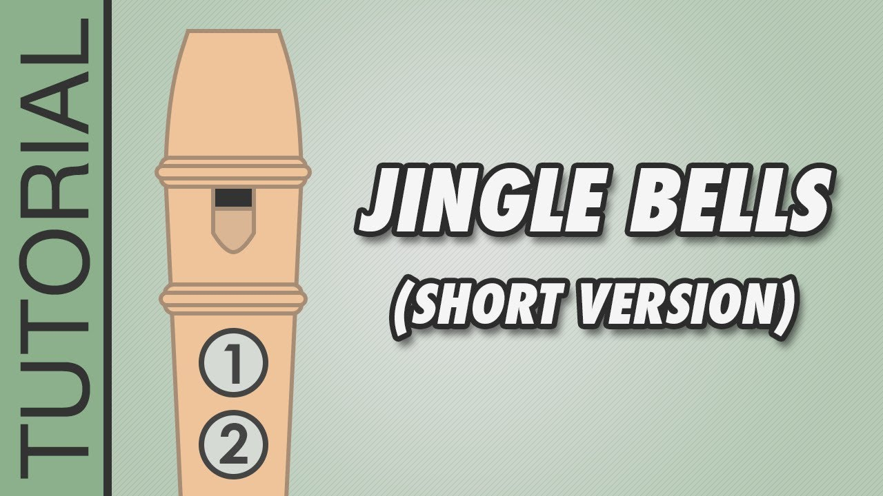 Jingle Bells Recorder Notes Tutorial Short Version