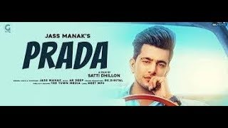 PRADA - JASS MANAK (Official Video) Satti Dhillon | Latest Punjabi Song 2018 | GK.DIGITAL