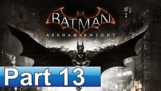 BATMAN ARKHAM KNIGHT gameplay part 13