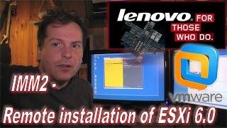 Lenovo Server Remote installation of ESXi 6.0 - IMM2 - 212